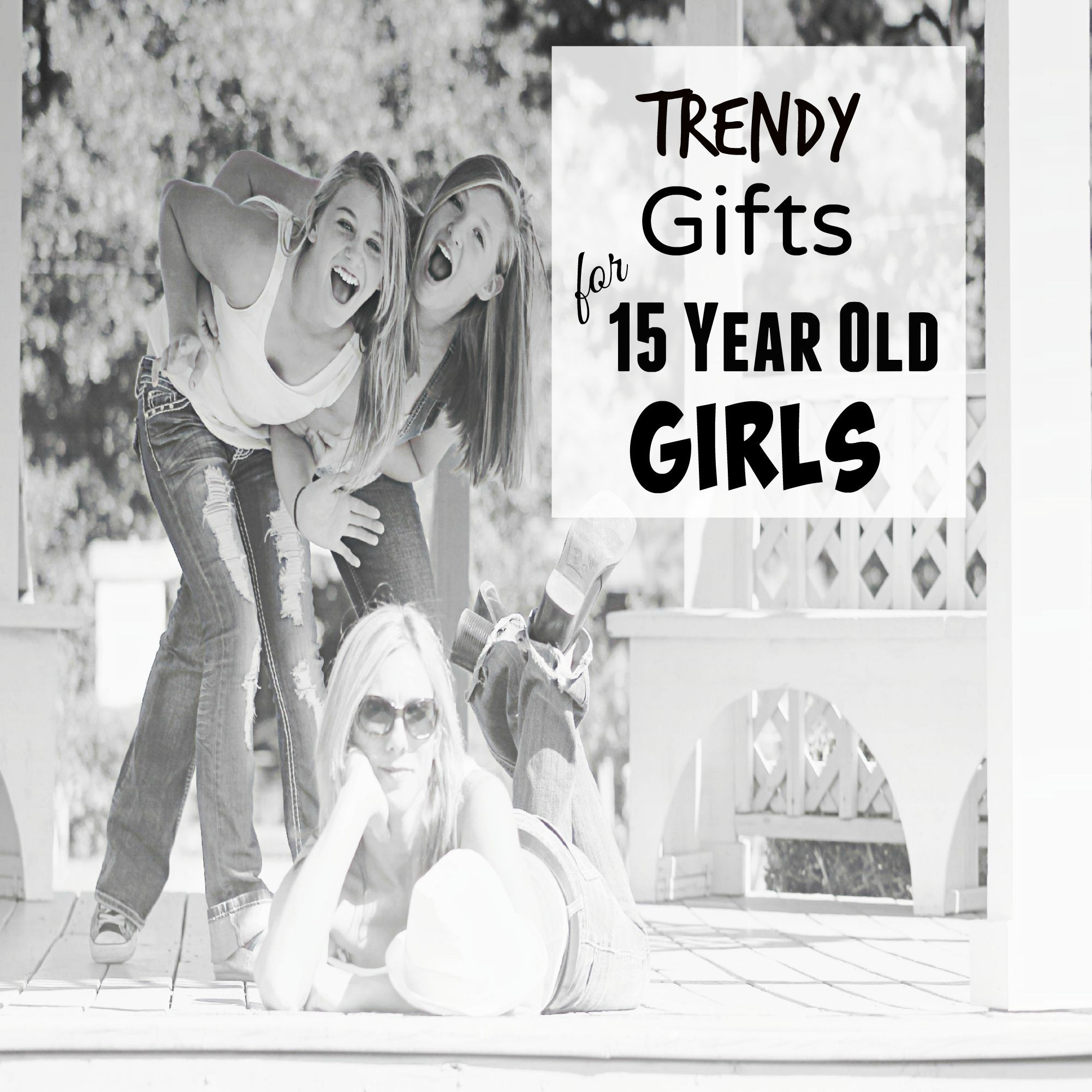 Trendy Gifts For 15 Year Old Girls These Are The BestGifts To Buy Those Fifteen Their Birthday And Christmas