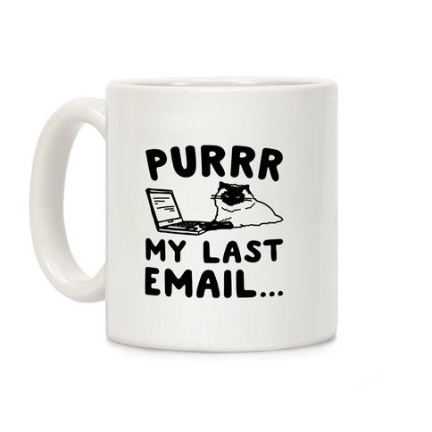 Purrr My Last Email Cat Parody Coffee Mugs   LookHUMAN ...
