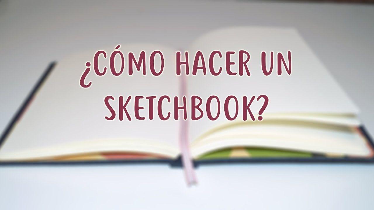 Como Hacer Un Sketchbook Diario Block De Dibujo Cuaderno De Bosquejos Sketch Book Book Binding New Beginnings