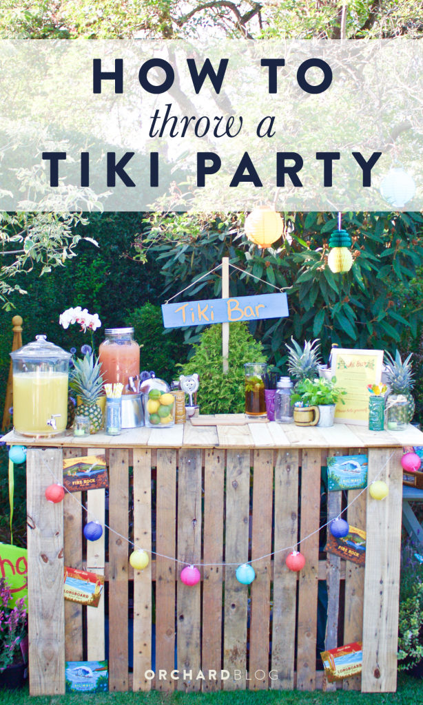 how to throw a tiki party our blog orchard blog