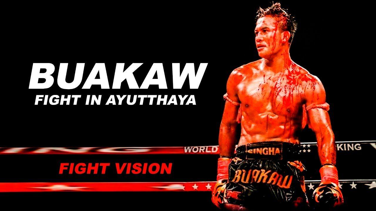 Buakaw fight ayutthaya fight vision