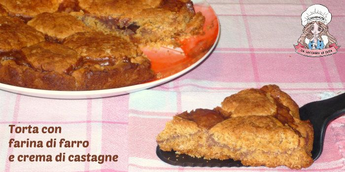 Torta+con+farina+di+farro+e+crema+di+castagne