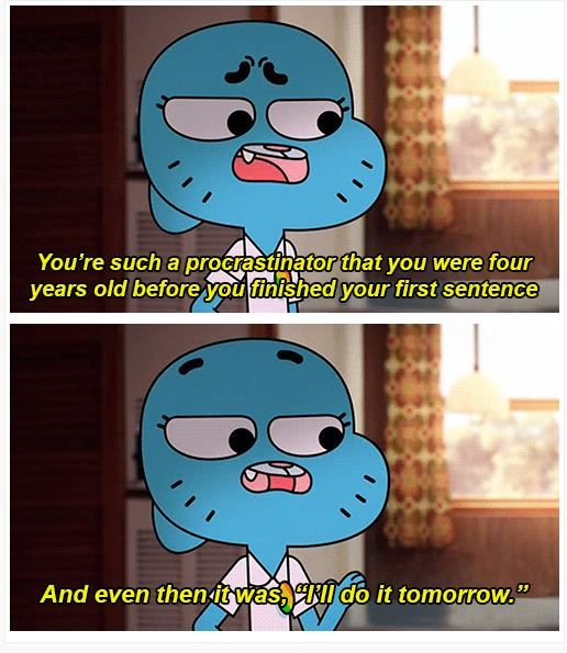 He Is Like Many Of Us Tawog Gumball Procrastination The