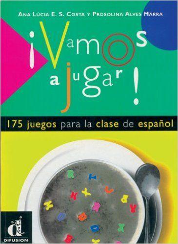 ¡Vamos a jugar!: 175 Juegos Para La Clase De Espanol: Amazon.de: Prosolina Alves Marra, Ana Lúcia Esteves: Fremdsprachige Bücher