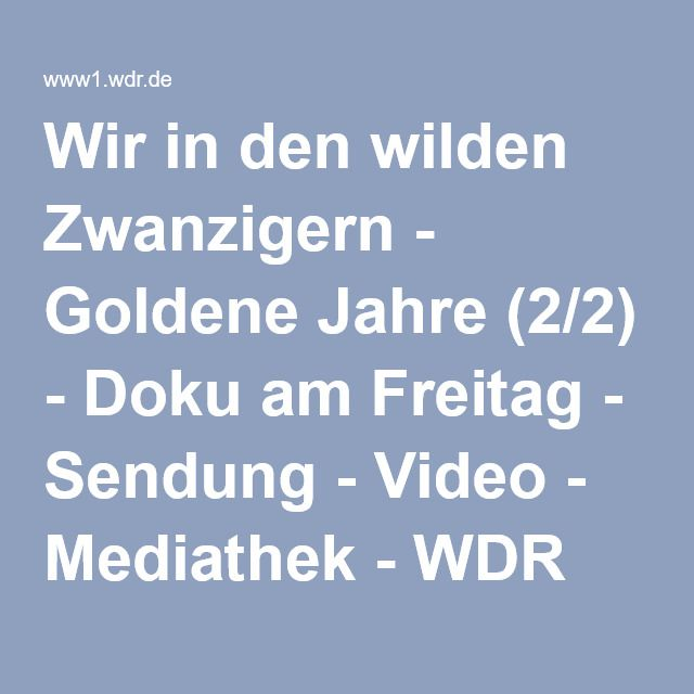 Wir in den wilden Zwanzigern - Goldene Jahre (2/2) - Doku am Freitag - Sendung - Video - Mediathek - WDR