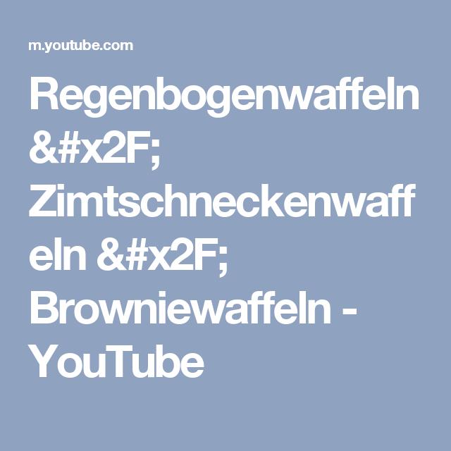 Regenbogenwaffeln / Zimtschneckenwaffeln / Browniewaffeln - YouTube
