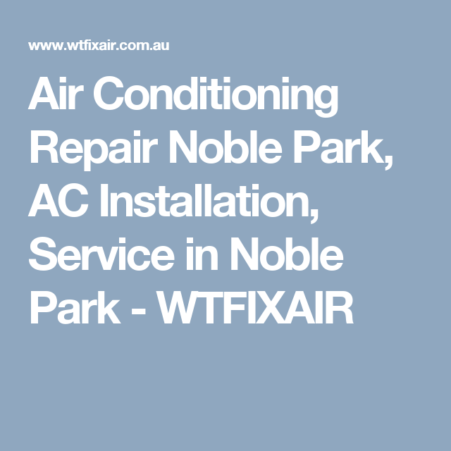 Air Conditioning Repair Noble Park Ac Installation Service In