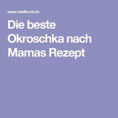 Die beste Okroschka nach Mamas Rezept von OhCinderella | Chefkoch #okroschkarezept