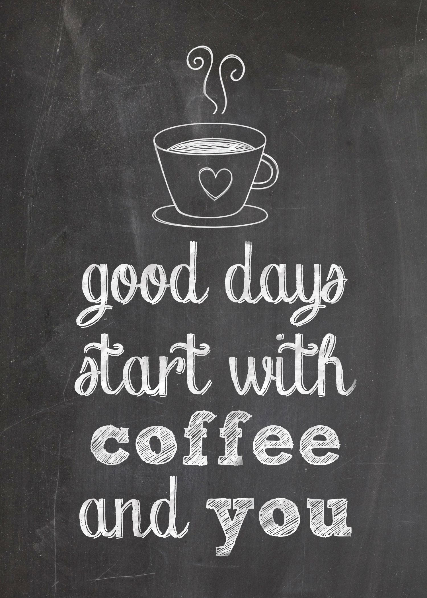 Free Printable For Coffee Lovers Good Days Start With Coffee And You Kaffee Liebe Kaffee Am Morgen Kaffee Spruche