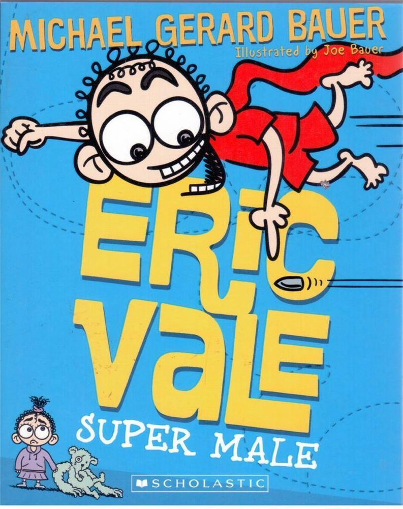 Eric Vale Super Male by Michael Gerard Bauer -  NEW - Paperback