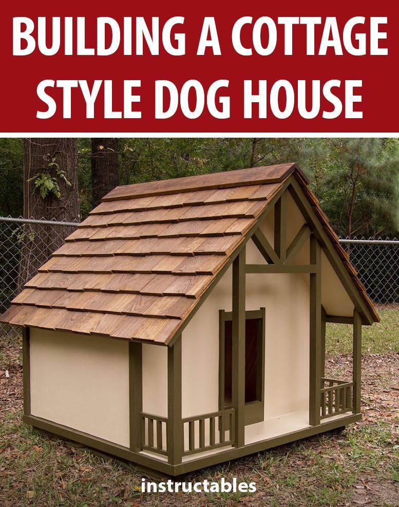 Building A Cottage Style Dog House Dog Rooms Dog Houses