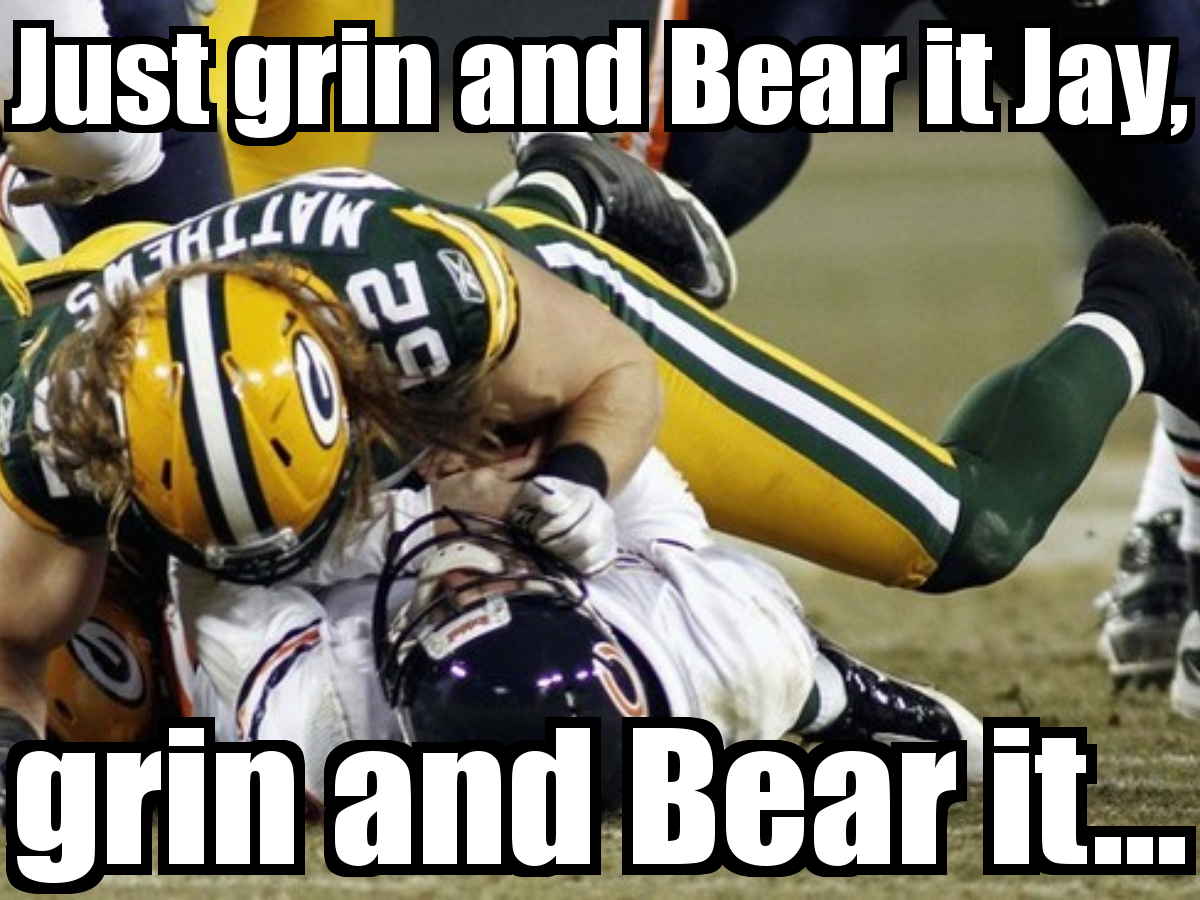 Just Grin And Bear It Jay Grin And Bear It Chicago Bears Memes Packers Funny Packers Vs Bears