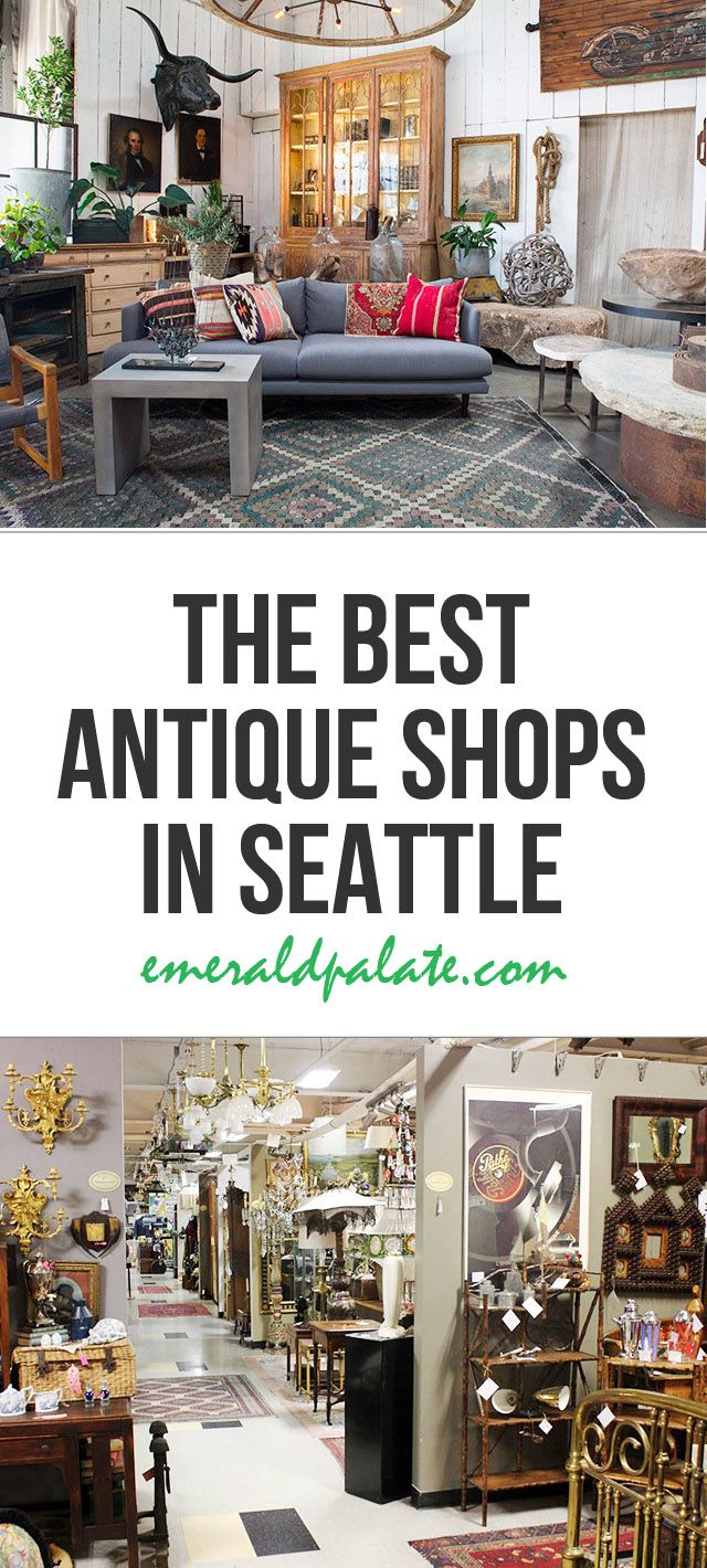 My favorite antique vintage shops in Seattle for home decor and furniture. - The Best Antique Shops In Seattle Home Obsessions Seattle