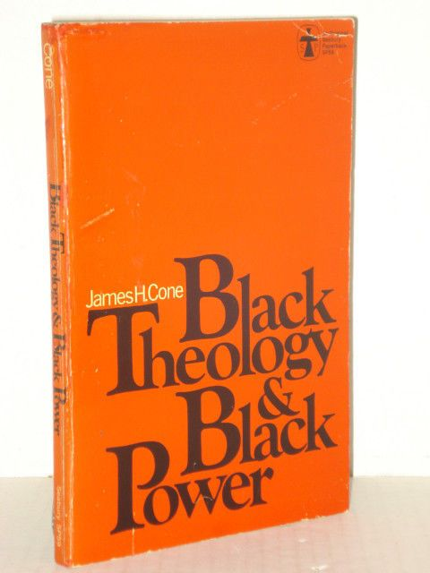 black theology black power according to james According to nelson's documentation of facts, james cone, who is often regarded as the father of black theology, regularly attended cleage's church services but has never acknowledged his indebtedness to cleage (24.