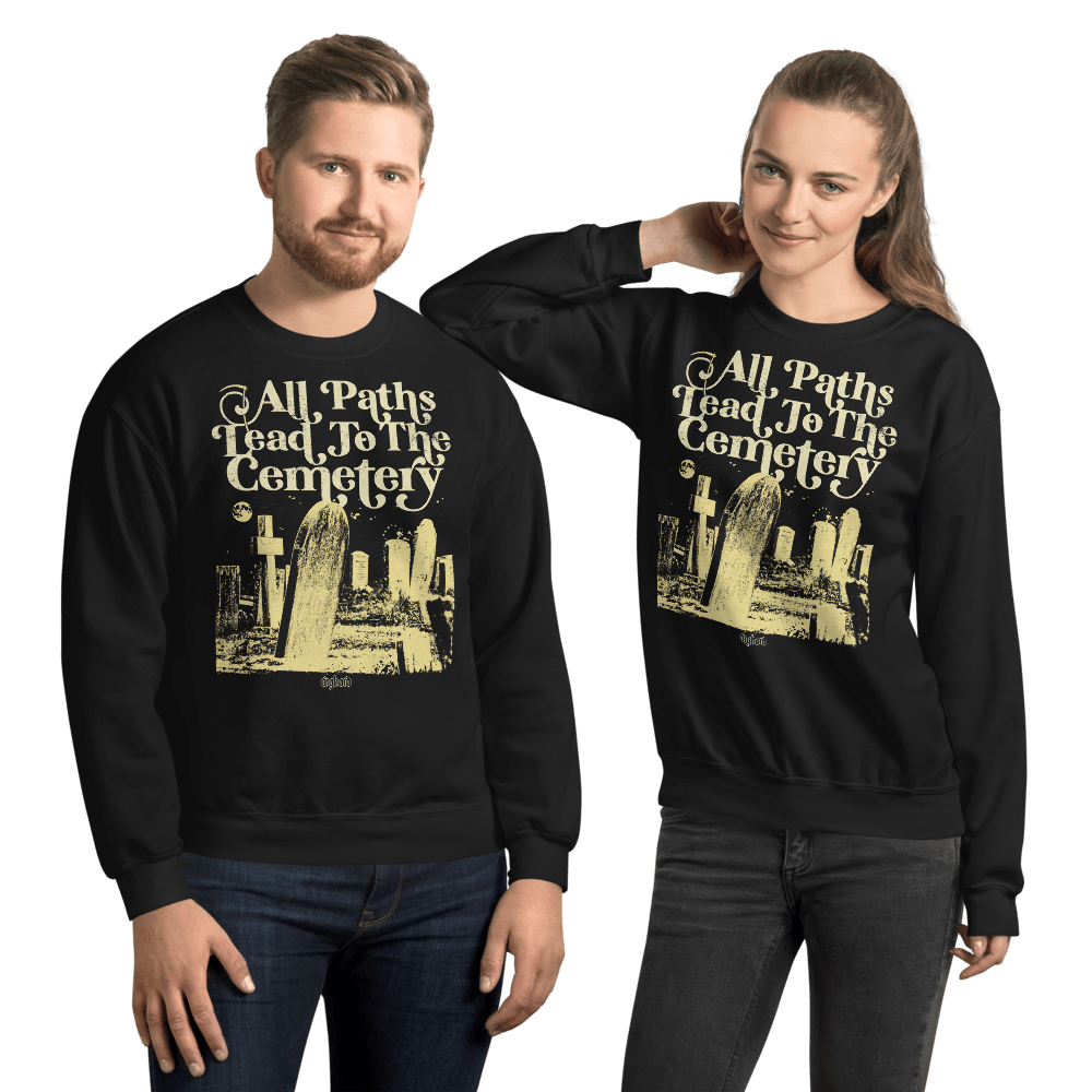 All Paths Lead To The Cemetery | Unisex Sweatshirt - Black / S