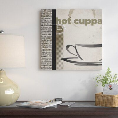 East Urban Home 'Hot Cuppa Tea' Vintage Advertisement on Wrapped Canvas Size: 37 H x 37 W x 1.5 D #cuppatea