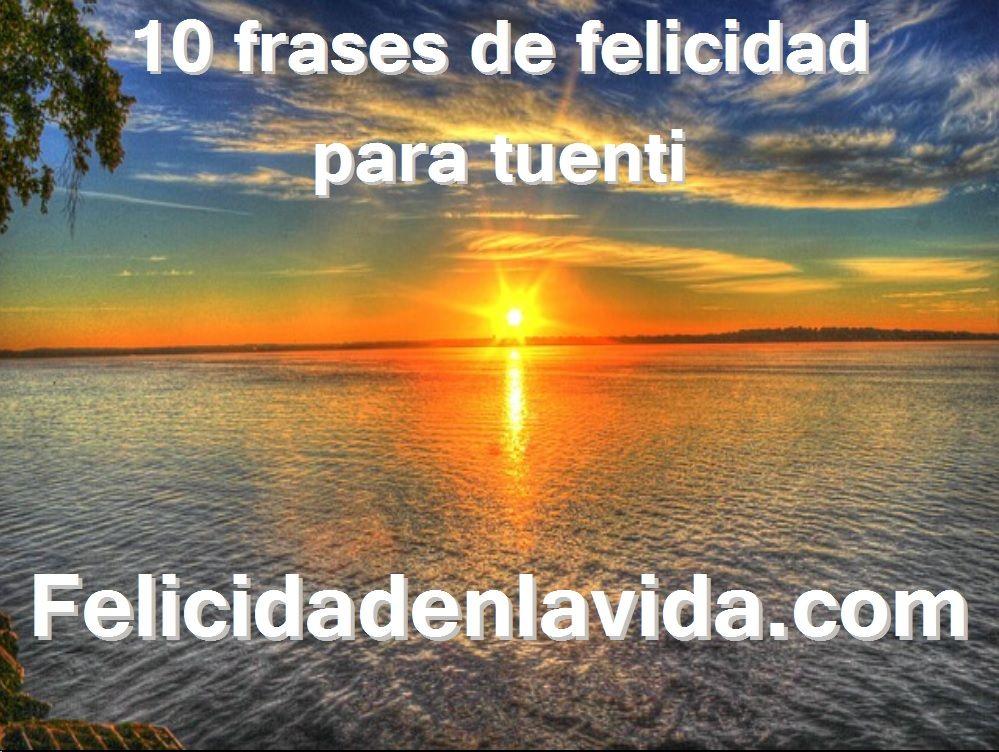 10 frases de felicidad para tuenti