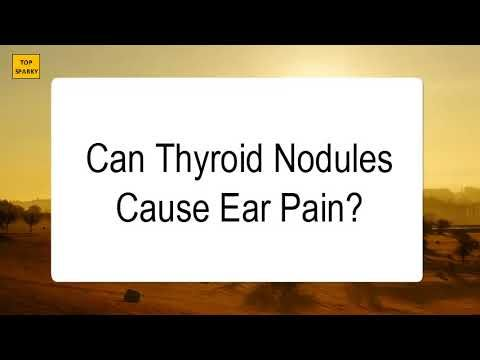 Thyroid Disease Thyroid Nodules Ear Pain