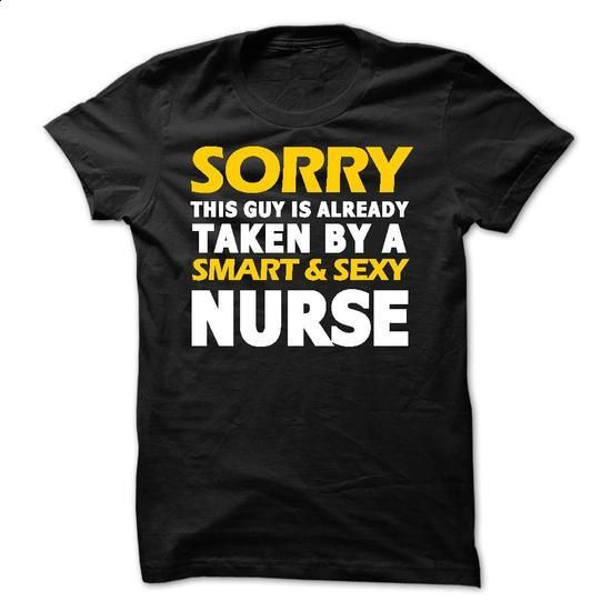 Taken By a Nurse - #white shirts #graphic tee. BUY NOW => https://www.sunfrog.com/LifeStyle/Taken-By-a-Nurse-49297483-Guys.html?id=60505