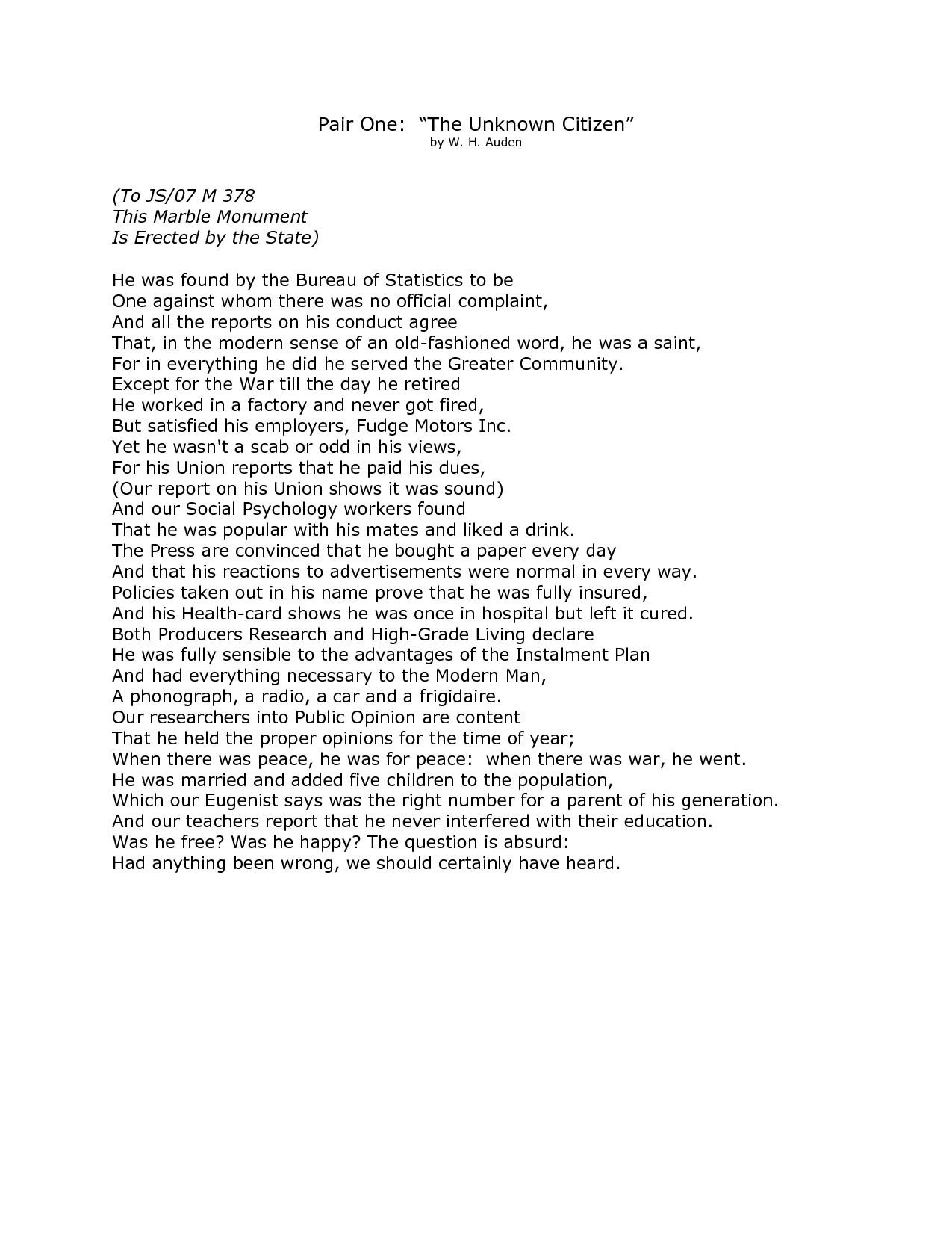 W.H. Auden; The Unknown Citizen; written 1939.  (Can be read easily in the larger view.)