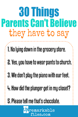 30 Things Parents Can T Believe They Need To Say Out Loud Parenting Humor Parenting Memes Mom Humor