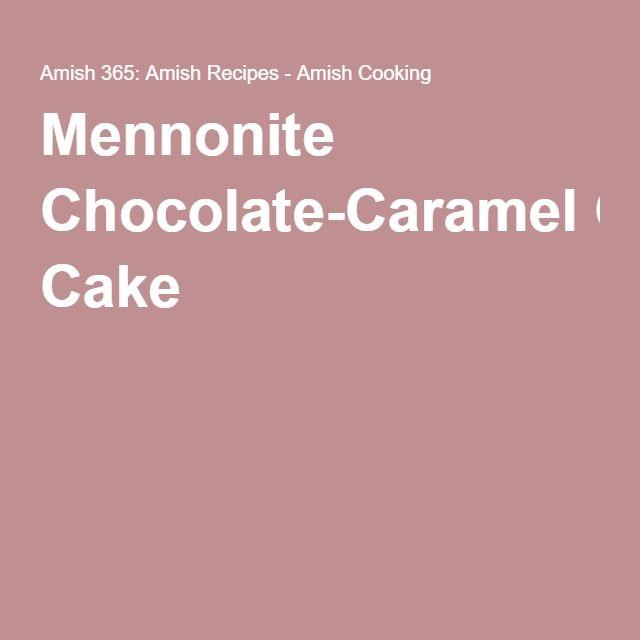 Mennonite Chocolate-Caramel Cake