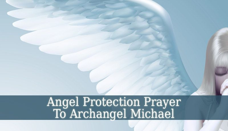 This beautiful Angel Protection Prayer to Archangel ...