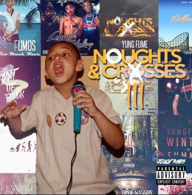 YNGxLDN: ALBUM: YUNG FUME - NOUGHTS & CROSSES 3