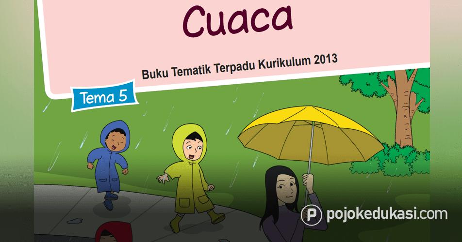 Kunci Jawaban Buku Siswa Tematik Tema 5 Kelas 3 Cuaca Kurikulum 2013 Revisi 2018 Kurikulum Buku Kunci