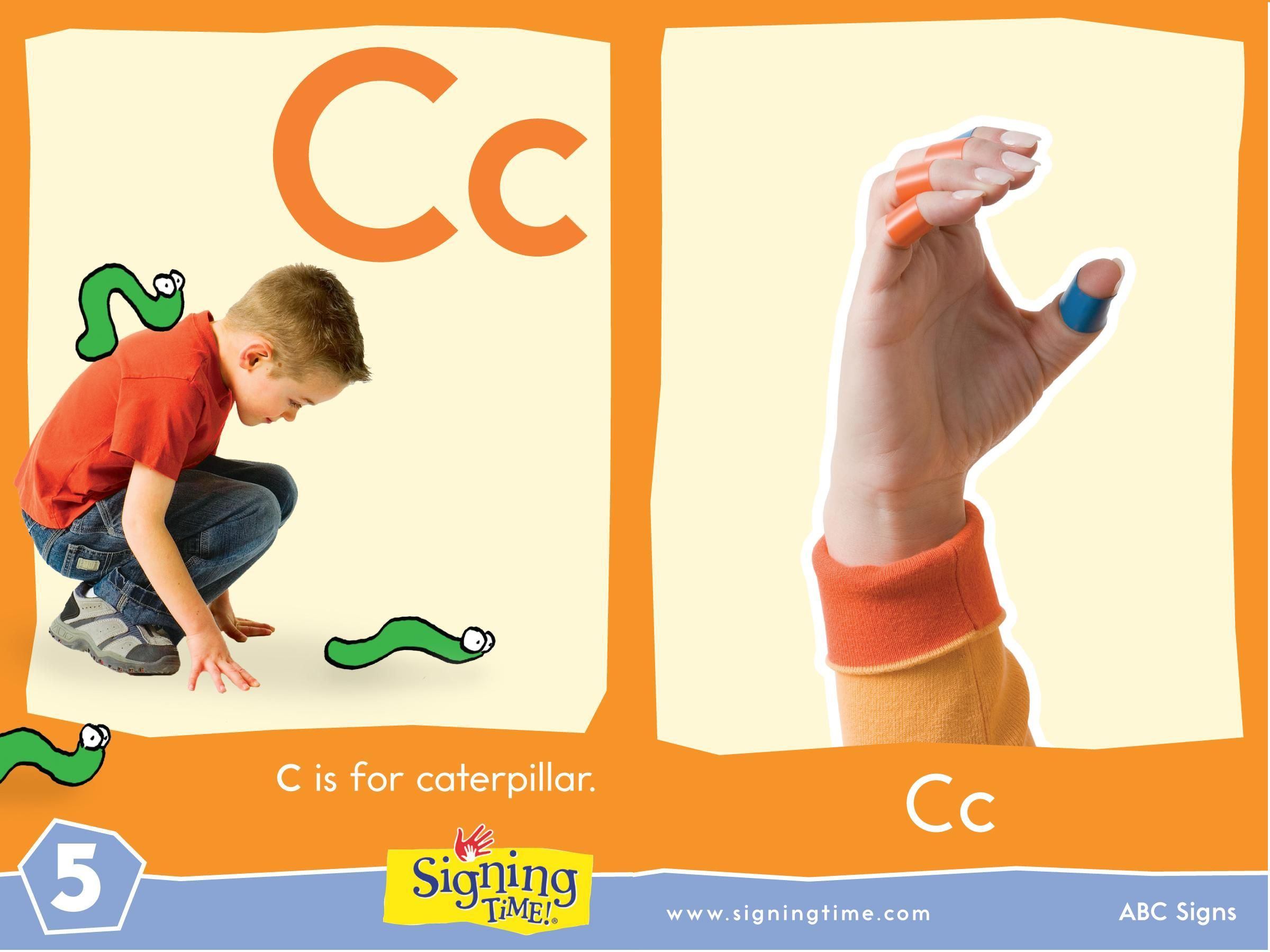 C is for caterpillar Make your hand look like the letter C Free