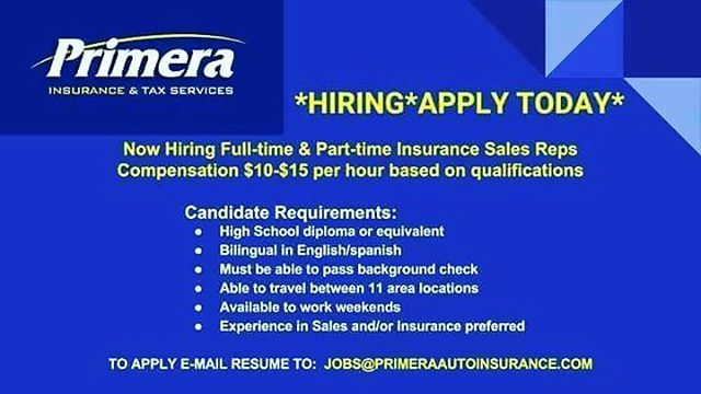Primera Insurance Tax Services Is Hiring Please Send Resumes To Jobs Primeraautoinsurance Com Or Come In Tax Services Insurance Sales Work Experience