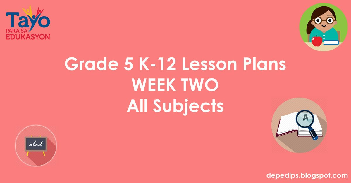 Grade 5 K-12 Lesson Plans WEEK TWO All Subjects | education ...
