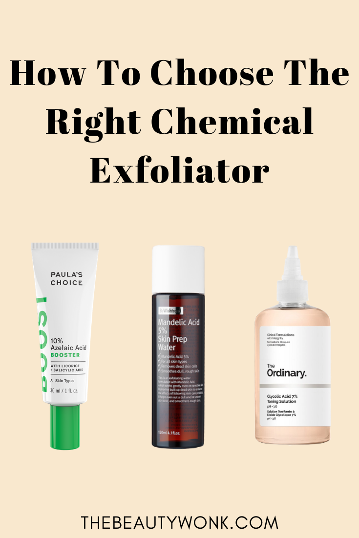 How To Choose The Right Chemical Exfoliator In 2020 Chemical Exfoliation Cruelty Free Skin Care Oily Skin Care Routine