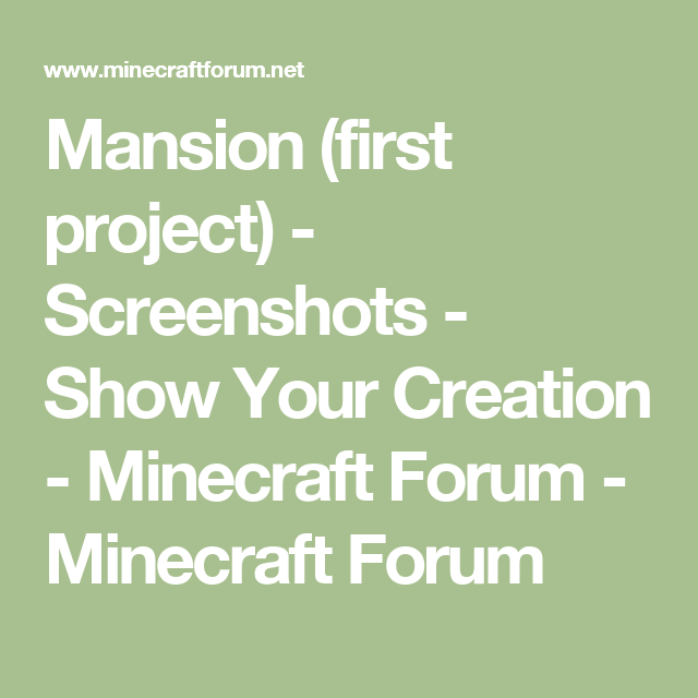 Mansion  First Project  - Screenshots - Show Your Creation - Minecraft Forum