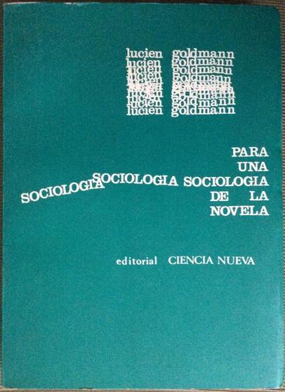 GOLDMANN, Lucien, Para una sociología de la novela, Madrid, Ciencia Nueva, 1967. Traducción Jaime Ballesteros y Gregorio Ortiz. Portada, Alberto Corazón.
