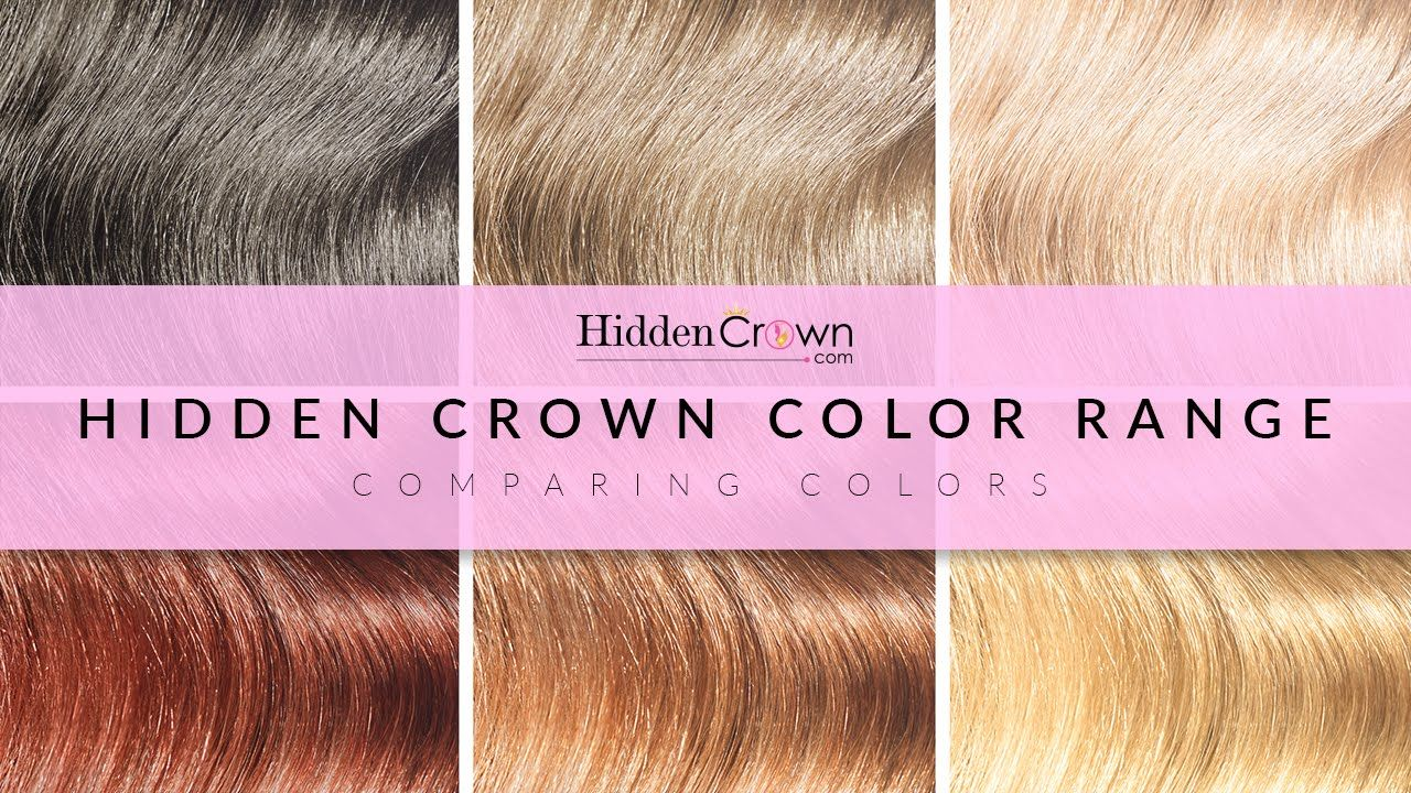 Color Range Of Hidden Crown Hair Extensions Youtube Videos