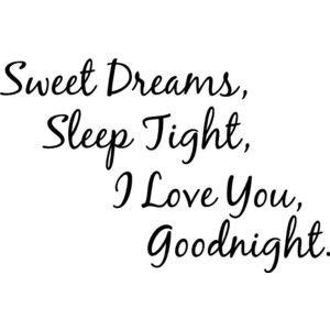 Sweet Dreams Sleep Tight I Love You Goodnight Love Soulmates