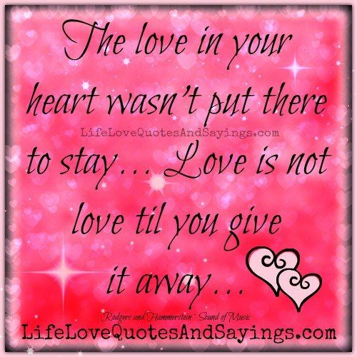 Open Your Heart To Love Quotes The Love In Your Heart Wasnt Put