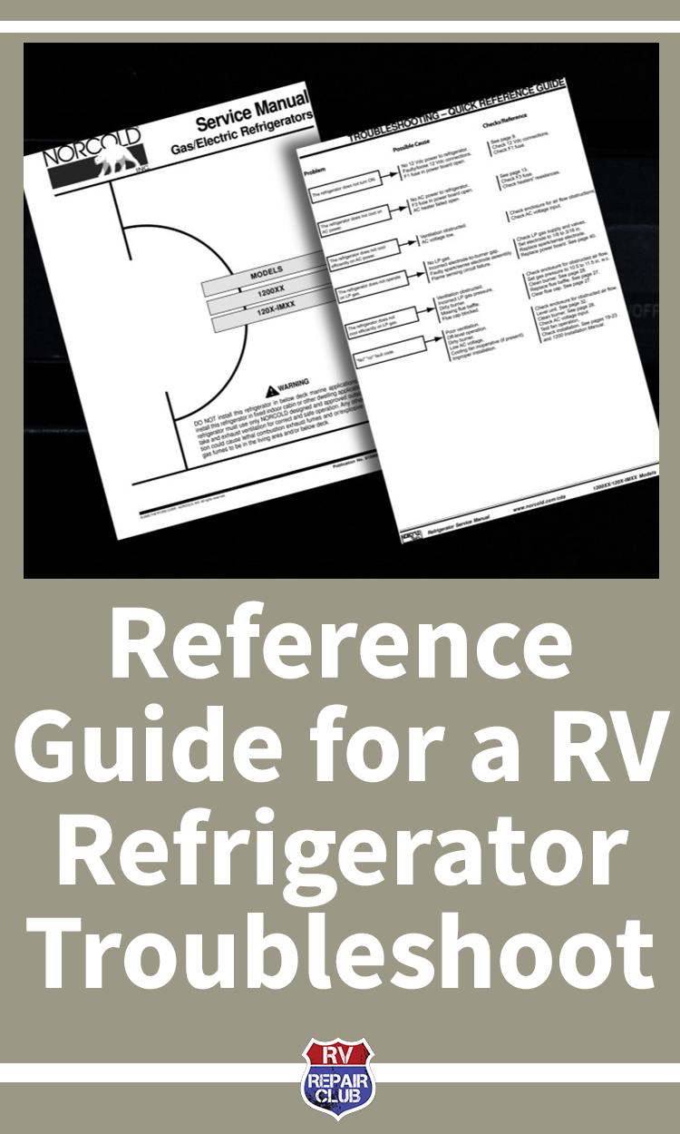 Rv Refrigerator Troubleshooting Quick Reference Guide Rv Refrigerator Rv Repair Rv Care