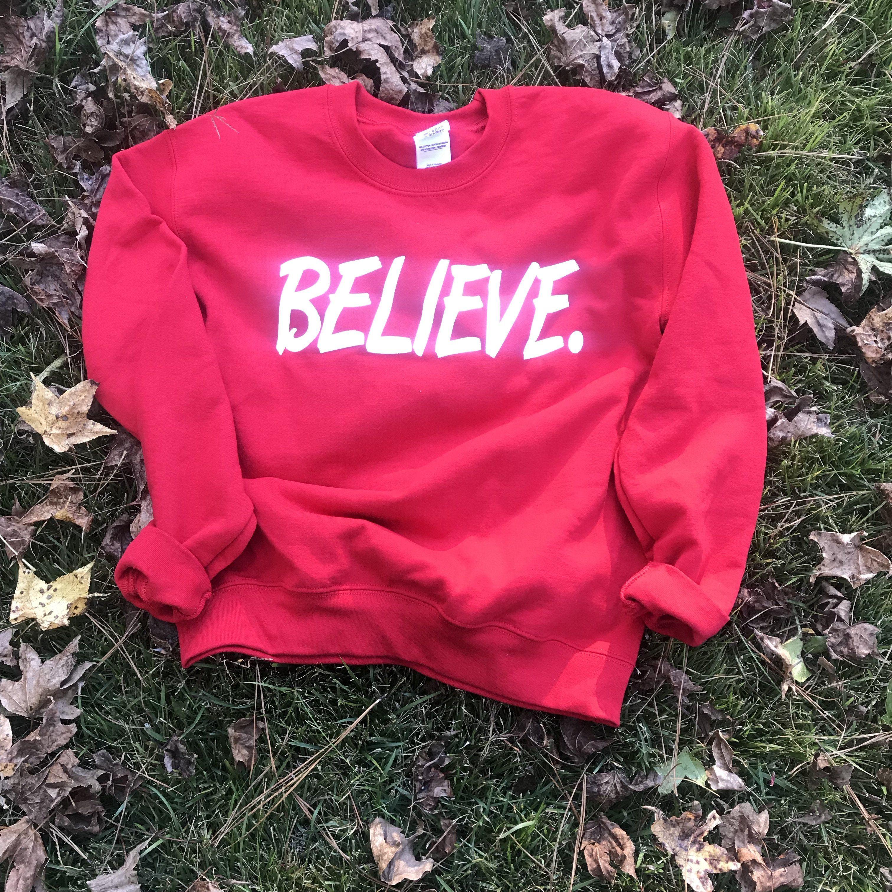 Believe red sweatshirt
