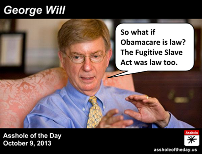 http://assholeoftheday.us/post/63591571626/asshole-of-the-day-october-9-2013-george-will