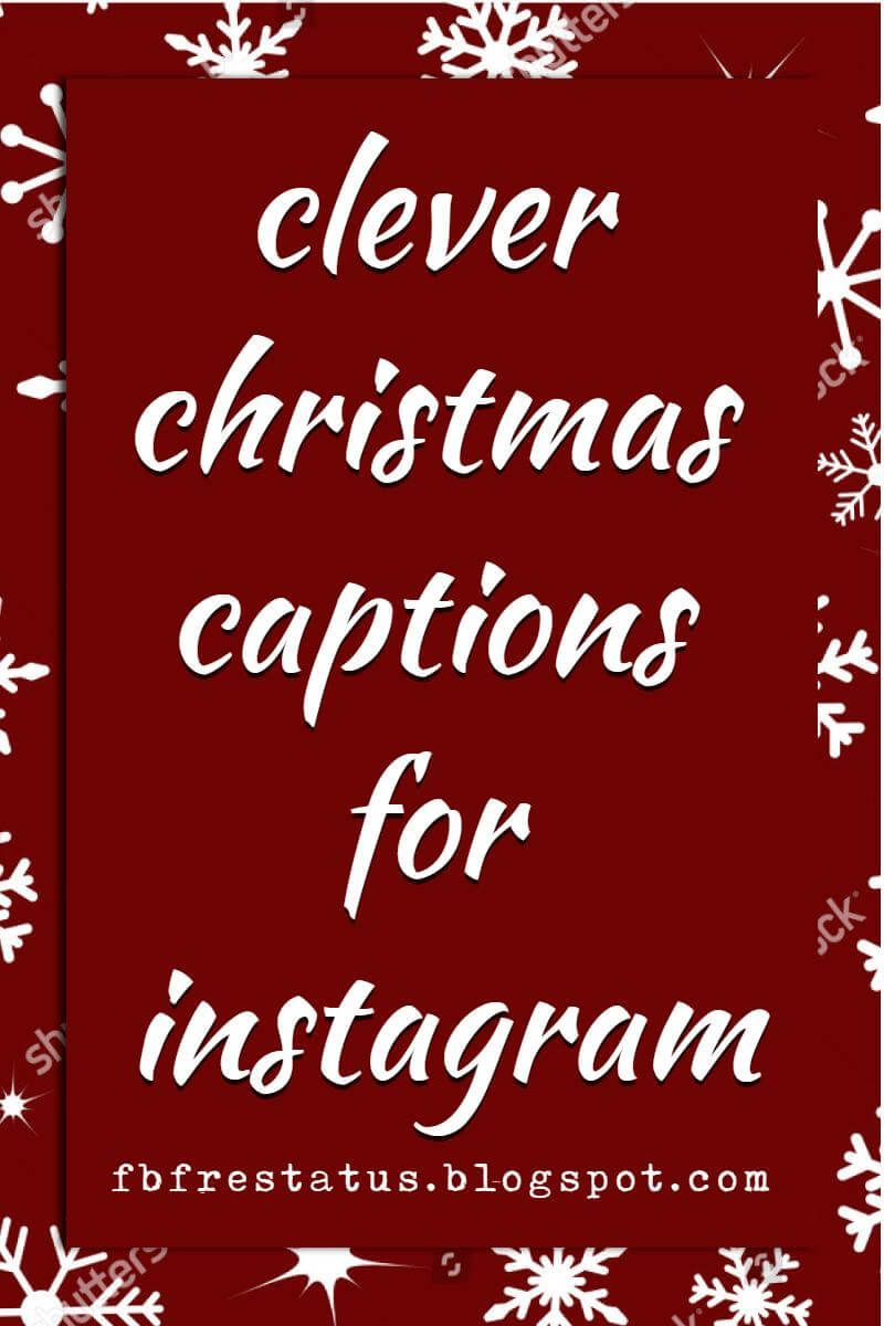 Cute Christmas Captions For Instagram For Your Photos ...