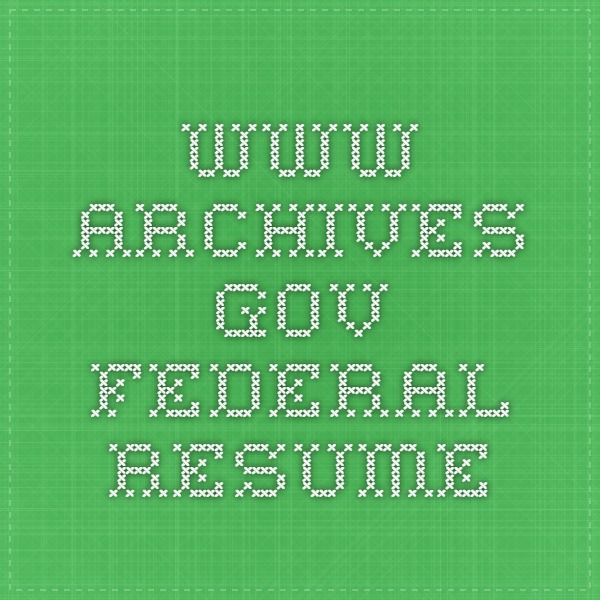 WwwArchivesGov Federal Resume  Job Hunt Resumes Etc