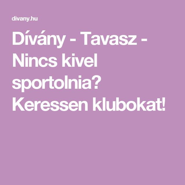 Dívány - Tavasz - Nincs kivel sportolnia? Keressen klubokat!