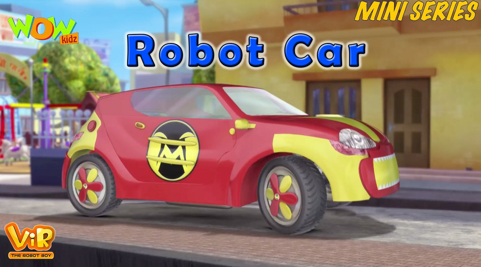 Mad Max has invented a new a Robot Car with special powers. Vir and ...