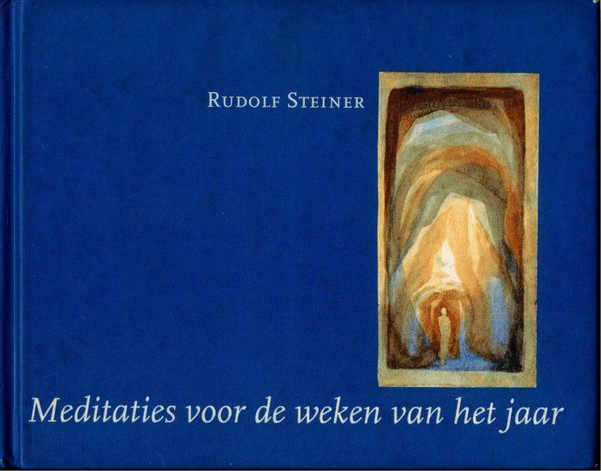 spreuken steiner Weekly Meditations: Rudolf Steiner's Calendar of the Soul with  spreuken steiner