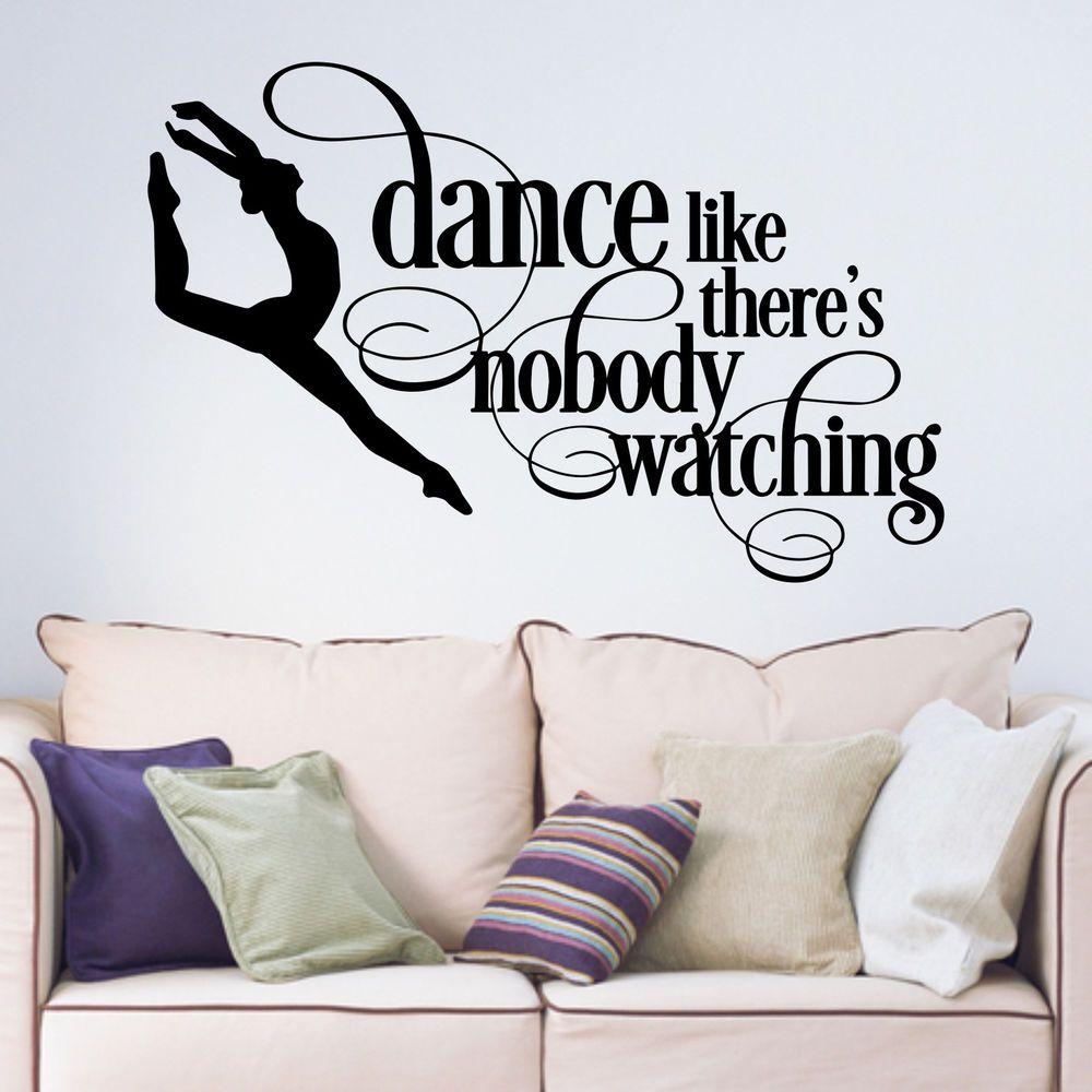 Dance Like There\'s Nobody Watching Dancer Vinyl Wall Sticker ...