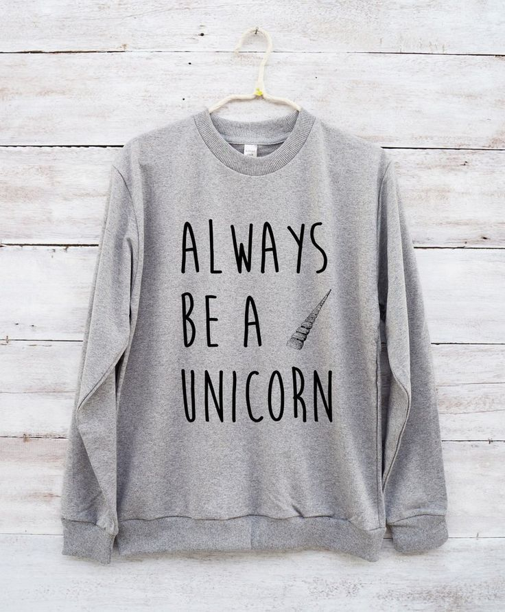 c5d6fcca Always Be A Unicorn T-shirt, Tank Top, Slouchy Shirt and Sweatshirt Nerdy