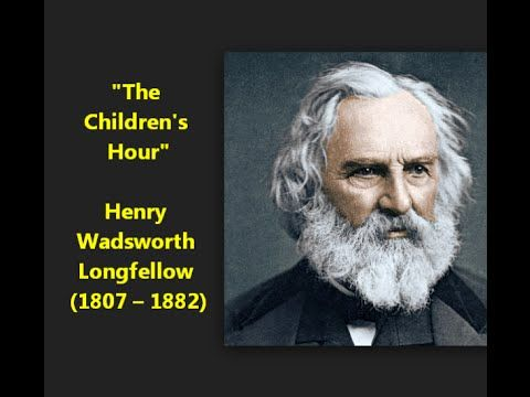 The Children S Hour Poem By Henry Wadsworth Longfellow 1807 1882 Paraphrase Of