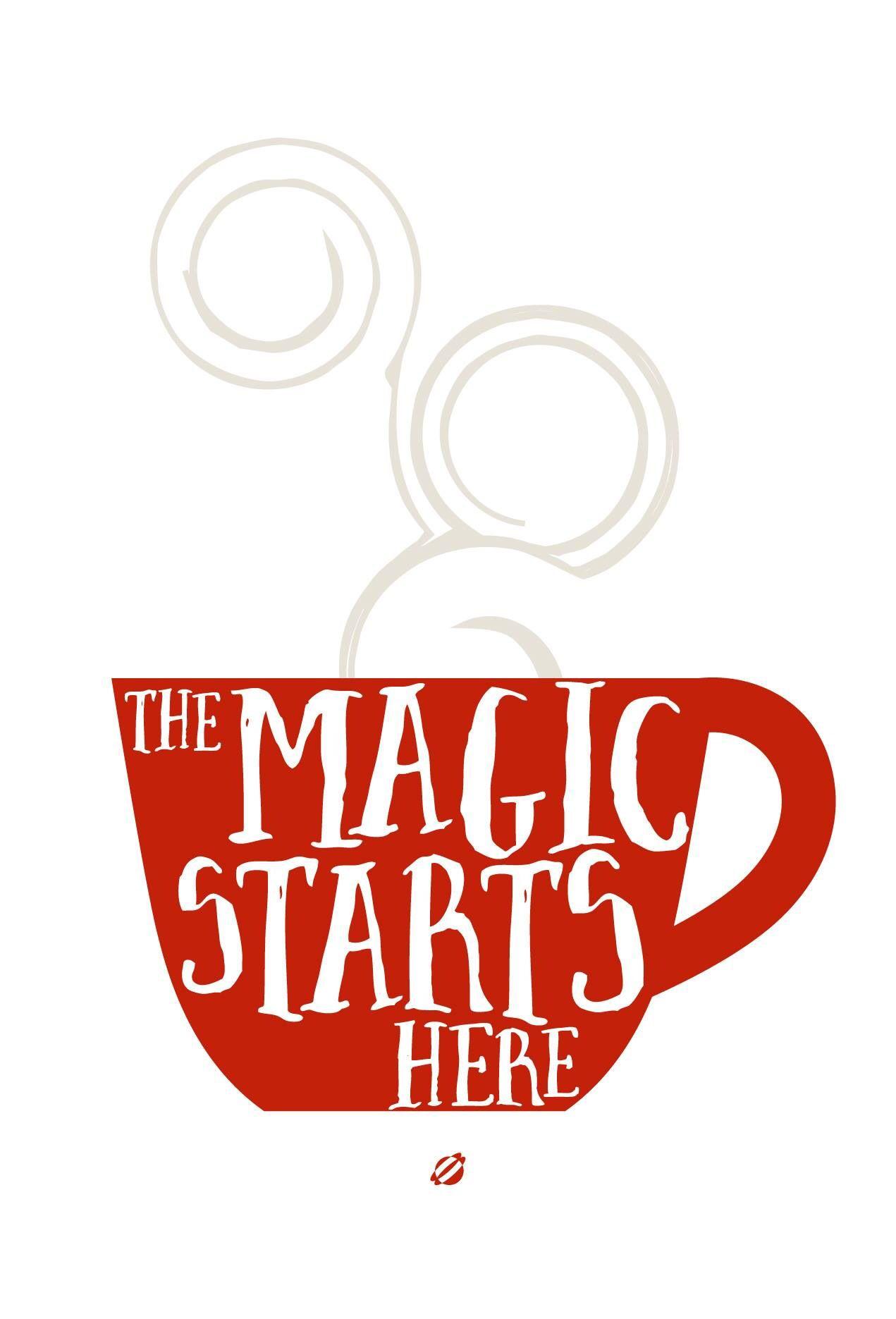Where the magic starts. Where the magic starts I Love Coffee ... d233266ee42